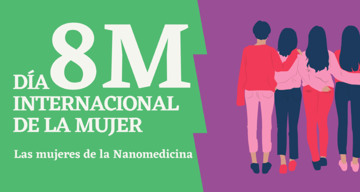 8M: las mujeres de la nanomedicina